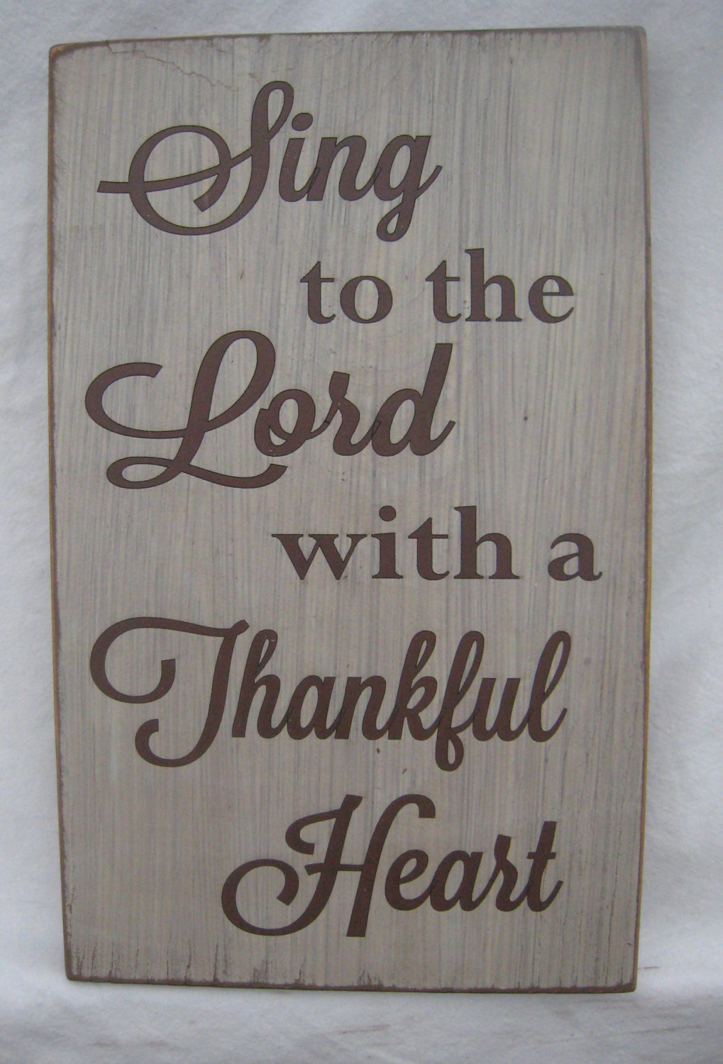 Sing To The Lord With A Thankful Heart Rustic Sign