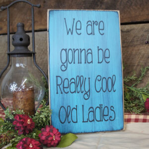 Black/Teal Rustic Really Cool Old Ladies Sign