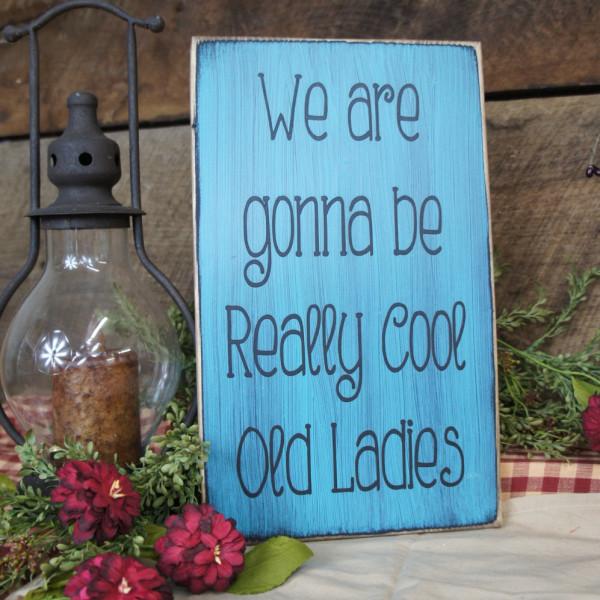 Black/Teal Rustic Really Cool Old Ladies Sign