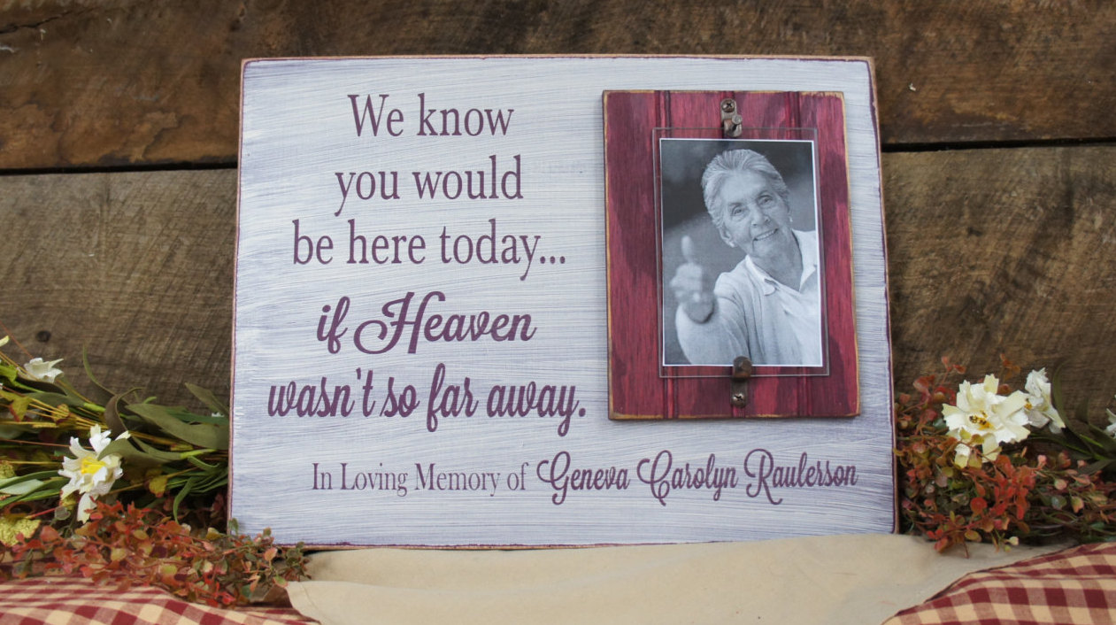 Memorial Picture Frame We Know You Would Be Here Today..Rustic Style