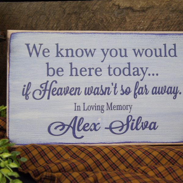 Purple/Antique White Rustic Memorial Custom We Know You Would Be Here Today