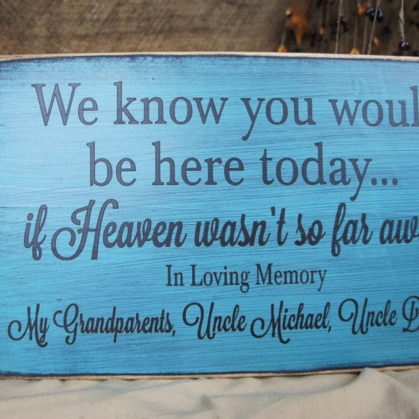 Black/Teal Rustic Memorial Custom We Know You Would Be Here Today