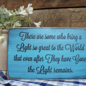 Black/Teal Rustic Memorial Sign There are Some Who Bring a Light