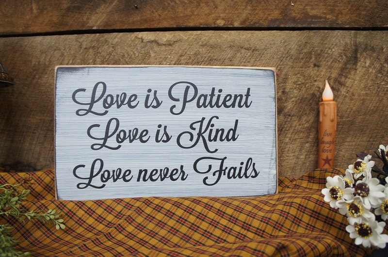 Love is Patient. Love is Kind. Love Never fails – Rustic style sign