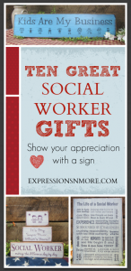 Ten Great Social Worker Gifts – Show your appreciation with a sign