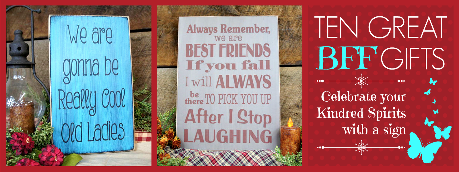 Ten Great BFF Gifts: Celebrate your Kindred Spirits with a sign