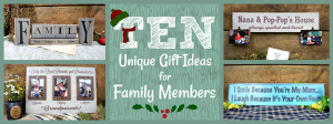 Ten Unique Gift Ideas for Family Members