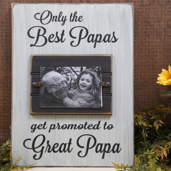 Only the Best Papas get promoted to great Papa! Rustic Style Frame ...