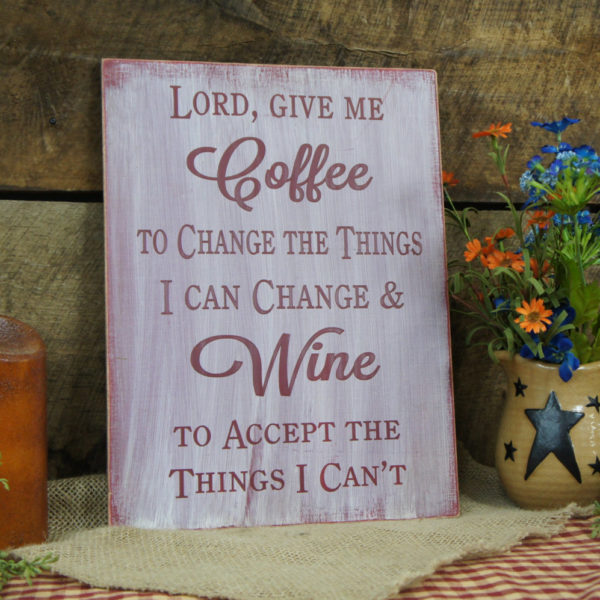 Deep Red/ Antique White Lord Give Me Coffee and Wine Sign