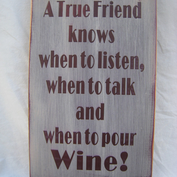 Burgundy/Antique White A True Friend Knows When to Pour Wine Sign
