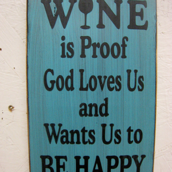 Black/Teal Wine is Proof God Loves Us Sign