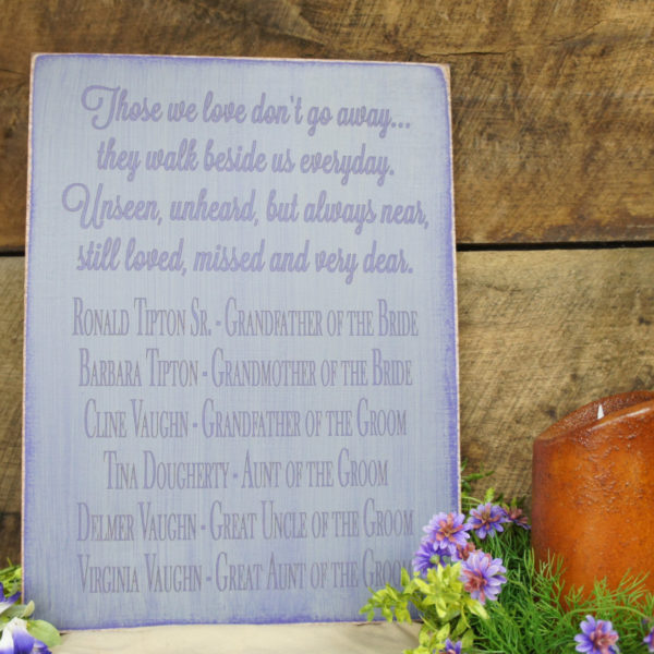 PPurple/Gray Personalized Rustic Memorial Sign for Wedding, Reunion Those We Love Don't Go Away. They walk beside us every day