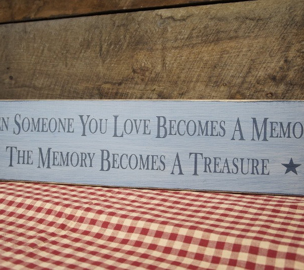 Black/CountryTan When Someone You Love Becomes a Memory Memorial Sign
