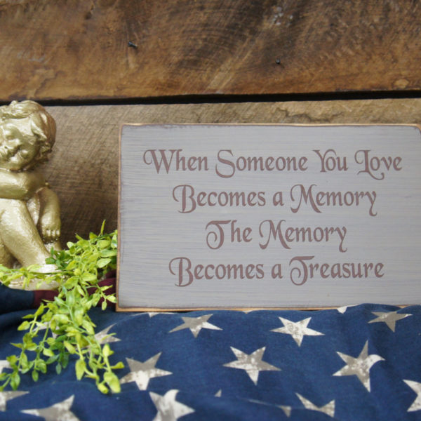 Brown/Country Tan Memorial When Someone You Love Becomes a Memory Memory Becomes Treasure