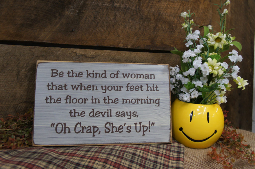 Rustic Style Comical Sign Be the Kind of Woman