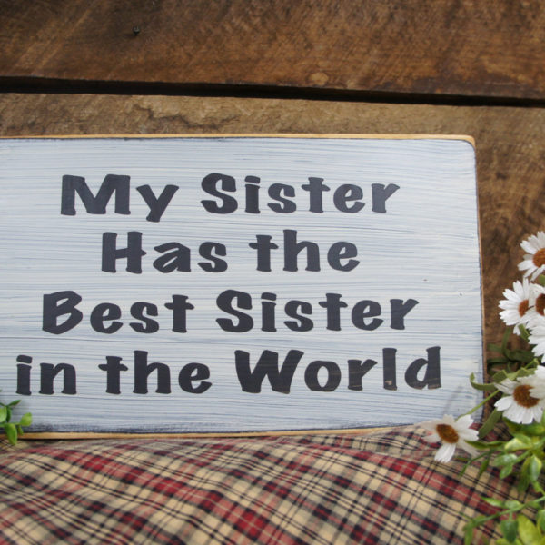 My Sister Has The Best Sister - Black/AntiqueWhite
