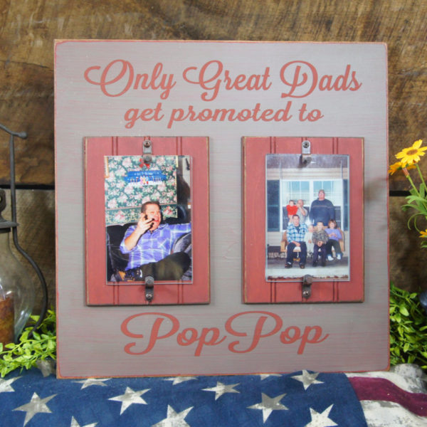 Only Great Dads get promoted to Pop Pop Rustic Picture Frame. We can ...