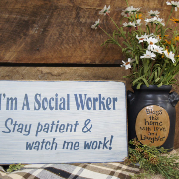 I'm a Social Worker Watch Me Work