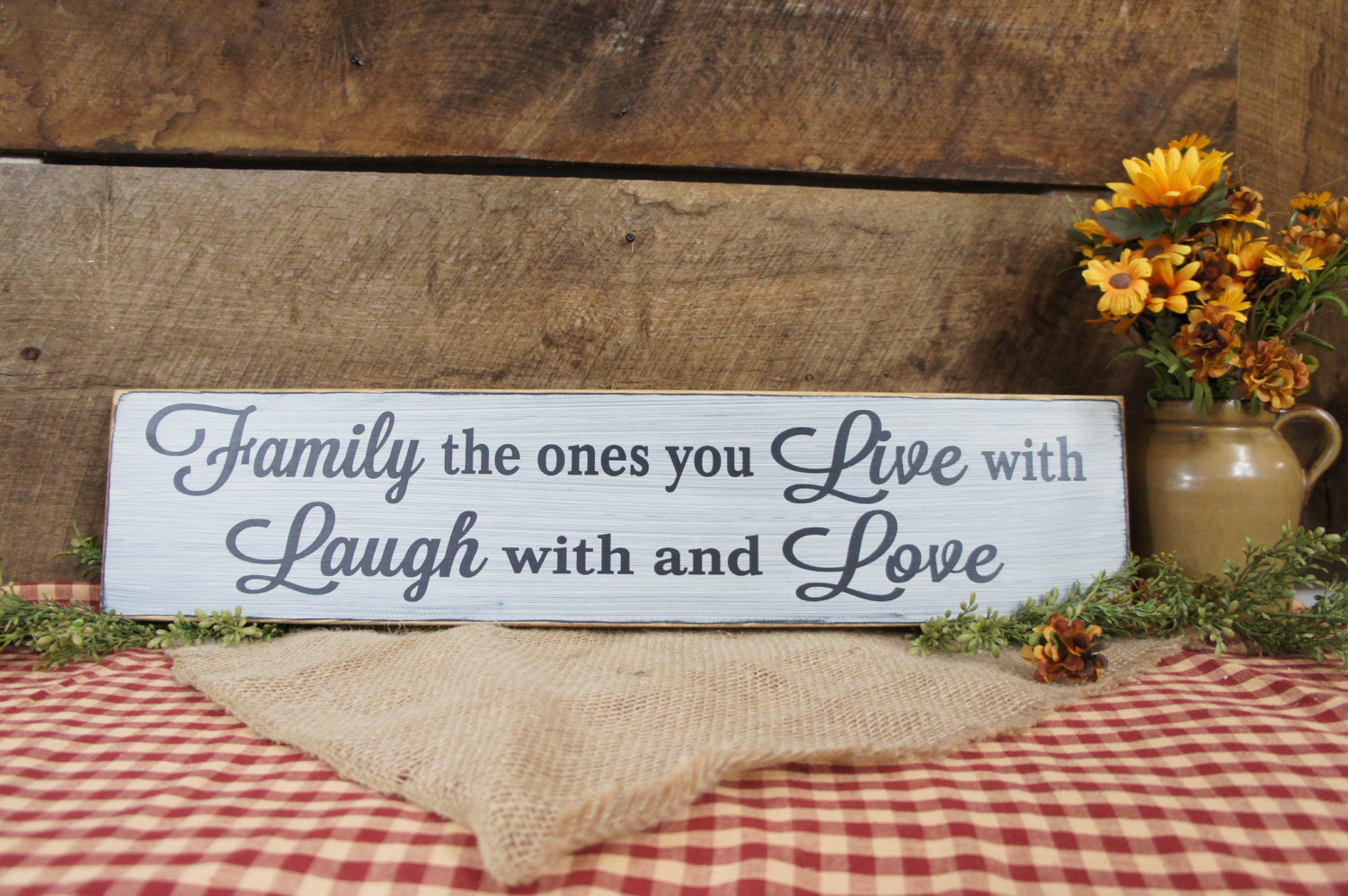 Family The Ones You Live With Laugh With And Love Rustic