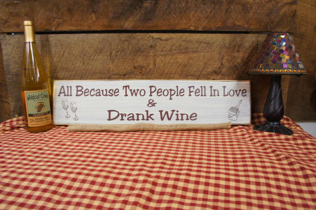 All Because Two People Fell in Love Drank Wine Sign