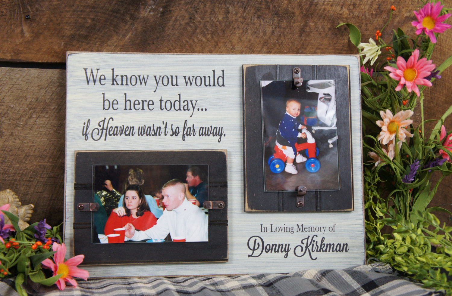 Memorial picture frame we know you would be here today if heaven memorial picture frame we know you would be here today if heaven wasnt so far away in loving memory memorial picture frame sign custom jeuxipadfo Images